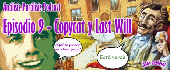 Podcast 9 - Copycat y Last Will