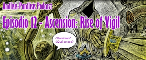 Podcast 12 - Ascension Rise of Vigil