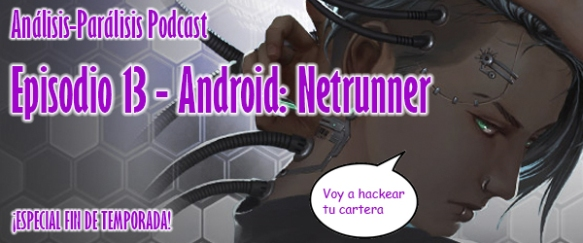 Podcast 13 - Android Netrunner
